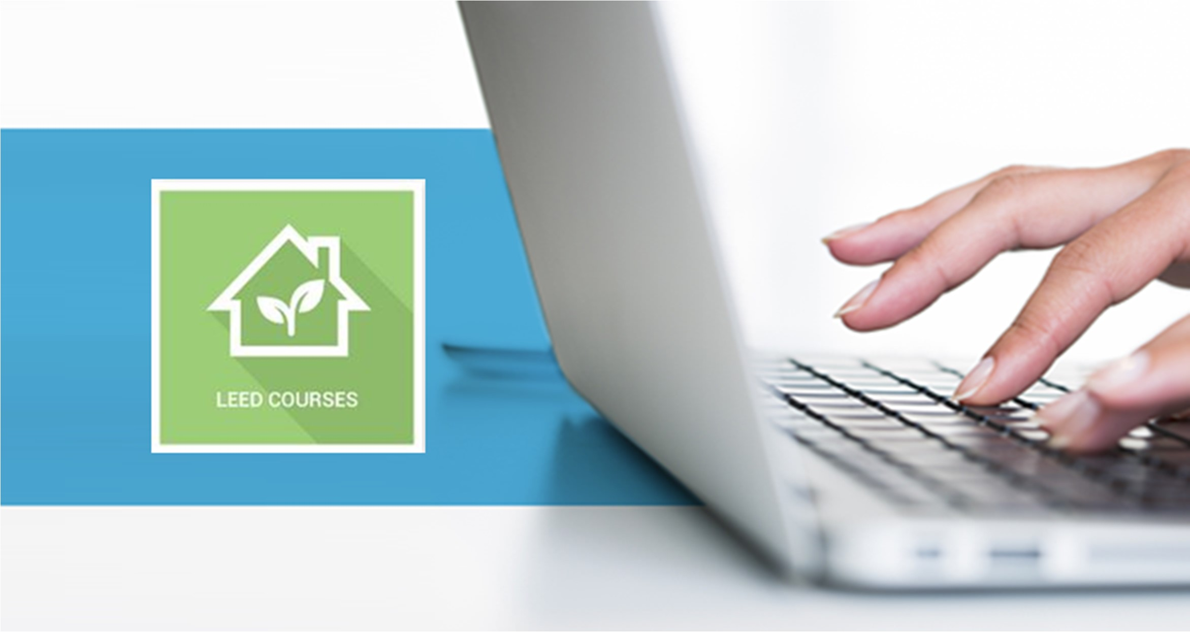 Take Your First Steps Towards Becoming A Leed Green Associate